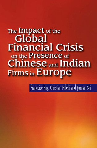 The Impact of the Global Financial Crisis on the Presence of Chinese and Indian Firms in Europe