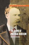 The Dawn of Political Nihilism: Volume I of The Nihilist Order