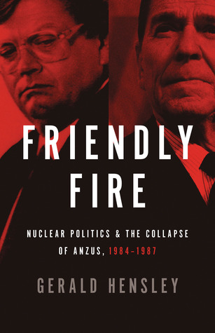 friendly-fire-nuclear-politics-the-collapse-of-anzus-1984-1987