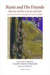 Rumi and His Friends: Stories of the Lovers of God Excerpts from the Manaqib al-'Arifin of Aflaki