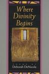 Where Divinity Begins
