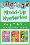Mixed-Up Mysteries (Camp Club Girls, #7-9)