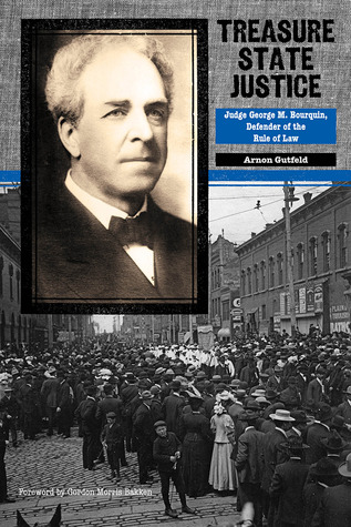 Treasure State Justice: Judge George M. Bourquin, Defender of the Rule of Law