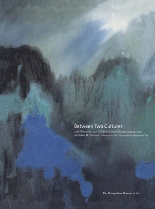 Between Two Cultures: Late Nineteenth- and Twentieth-Century Chinese Paintings from the Robert H. Ellsworth Collection in The Metropolitan Museum of Art
