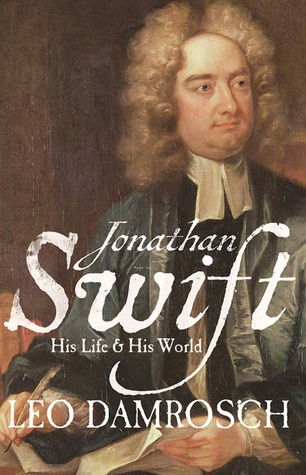 Ebook Jonathan Swift: His Life and His World by Leo Damrosch read!