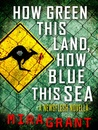 How Green This Land, How Blue This Sea (Newsflesh, #3.2)