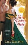 Never Desire a Duke (One Scandalous Season, #1)