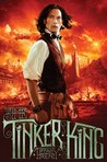 The Tinker King (The Unnaturalists, #2)