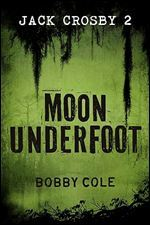 Moon Underfoot Jake Crosby 2 By Bobby Cole