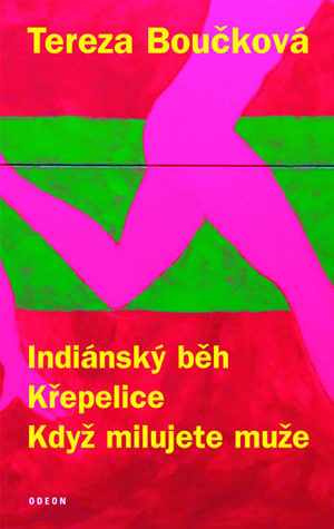 Indiánský běh, Křepelice, Když milujete muže by Tereza Boučková