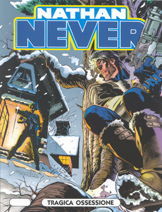 Nathan Never n. 36: Tragica ossessione