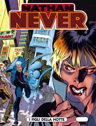 Nathan Never n. 38: I figli della notte