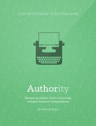 Authority: A Step-by-Step Guide to Self-Publishing