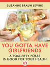 You Gotta Have Girlfriends: A Post-Fifty Posse Is Good for Your Health