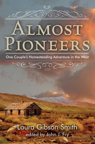 Descarga gratuita de libros en línea en línea Almost Pioneers: One Couple's Homesteading Adventure in the West