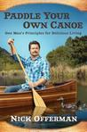 Cover of Paddle Your Own Canoe: One Man's Principles for Delicious Living