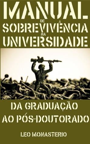 Manual de sobrevivência na universidade: da graduação ao pós-doutorado