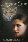 Jaguar Sun by Martha Bourke