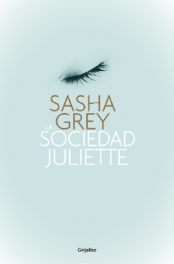 La sociedad Juliette by Sasha Grey