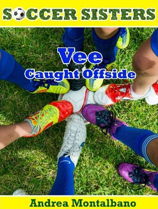 Vee Caught Offside (Soccer Sisters #2)