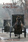Letting Go of the Reins: The True Story of a Man Who Left the Amish and the Woman Who Helped Him