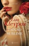 Paixão Sublime by Lisa Kleypas
