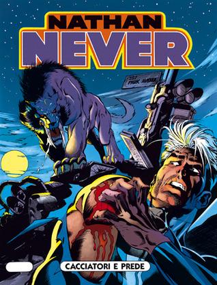 Nathan Never n. 39: Cacciatori e prede