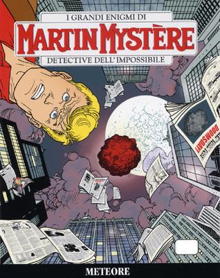 Martin Mystère n. 302: Meteore