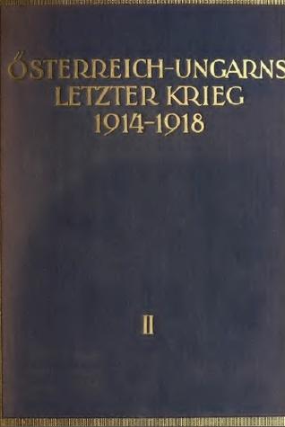 Österreich-ungarns letzter Krieg 1914-1918. 2.Band Das Kriegsjahr 1915. 1.Teil. Vom Ausklang der Schlacht bei Limanowa-Łapanów bis zur Einnahme von Brest-Litowsk