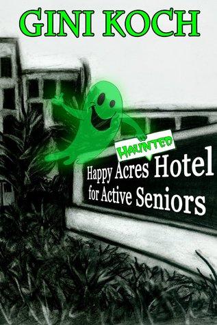 Happy Acres Haunted Hotel for Active Seniors