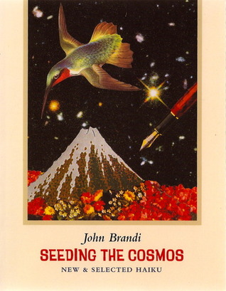 Seeding the Cosmos: New & Selected Haiku