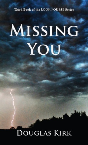 Missing You (Look for Me, #3)