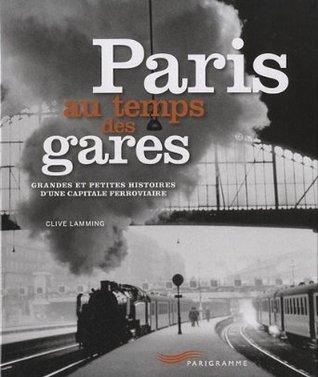 Paris au temps des gares por Clive Lamming