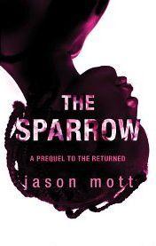 The Sparrow by Jason Mott