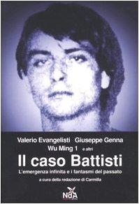 Il caso Battisti: l'emergenza infinita e i fantasmi del passato