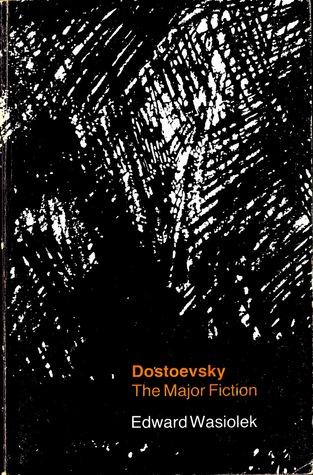 Dostoevsky: The Major Fiction