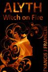 Alyth: Witch on Fire