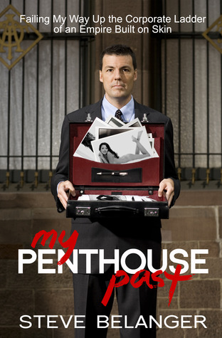 My Penthouse Past by Steve Belanger