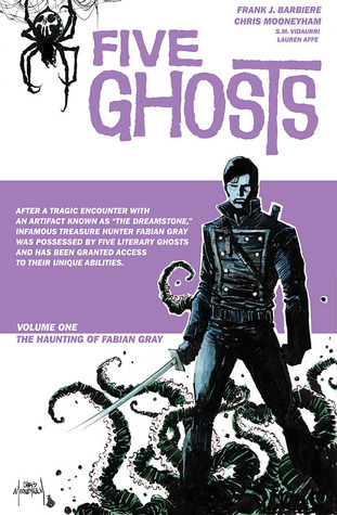Five Ghosts, Volume 1: The Haunting of Fabian Gray (Five Ghosts, #1)