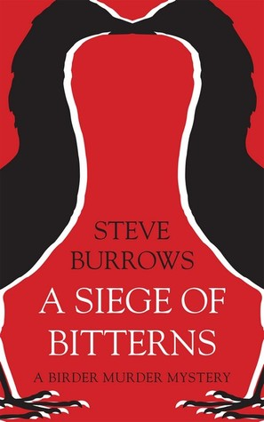 A Siege of Bitterns by Steve Burrows