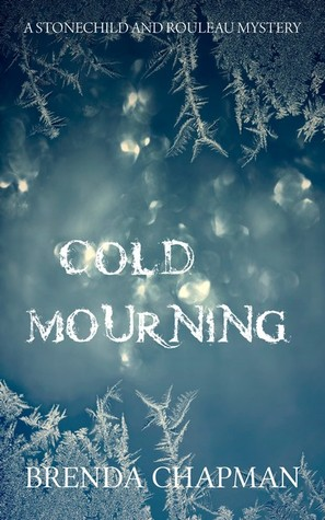 Cold Mourning (Stonechild and Rouleau Mystery, #1)