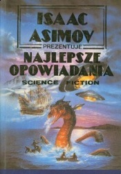 Isaac Asimov Prezentuje Najlepsze Opowiadania Science Fiction