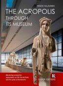 The Acropolis: Through its Museum por Panos Valavanis