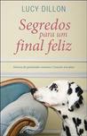 Segredos Para Um Final Feliz by Lucy Dillon