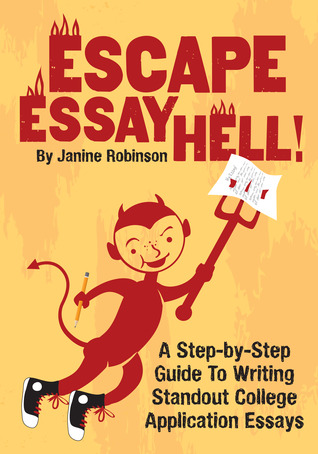 Escape Essay Hell A StepByStep Guide To Writing Standout College