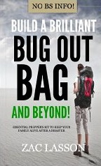 Build a Brilliant Bug Out Bag and Beyond!: Essential prepper's kit to keep your family alive after a disaster
