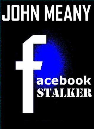 Facebook Stalker, Book 1