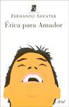Ética para Amador by Fernando Savater