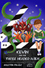 Kevin and the Three-Headed Alien by Martin Tiller