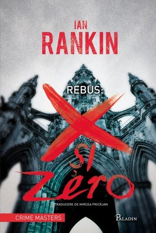 X şi Zero (Inspector Rebus, #1)